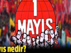 1 Mayıs nedir ? Nasıl ortaya çıkmıştır ?