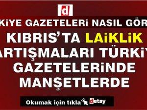 Laiklik Tartışmaları Türkiye Gazetelerinde Geniş Yer Buldu