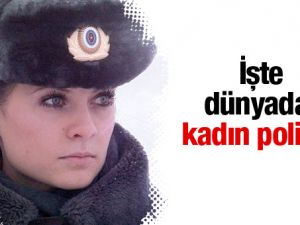 İşte dünyadan kadın polisler