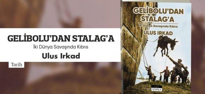 """Ulus Irkad'ın Yazdığı """"Gelibolu'dan Stalag'a İki Dünya Savaşında Kıbrıs"""" Kitabı Çıktı"""