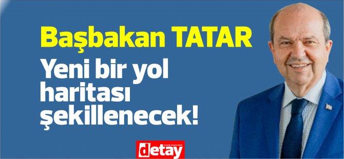 """Tatar: """"Yeni bir yol haritası şekillenecek"""""""