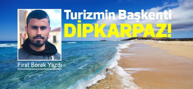 Fırat Borak yazdı: Turizmin Başkenti DİPKARPAZ!