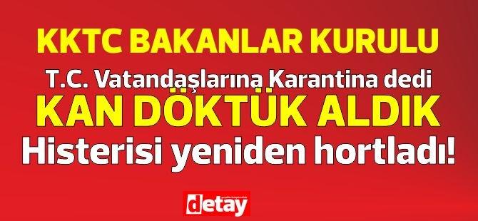 """Karantina nelere kadir? """"Kan döktük"""" histerisi yeniden hortladı #Kıbrısrezaleti"""