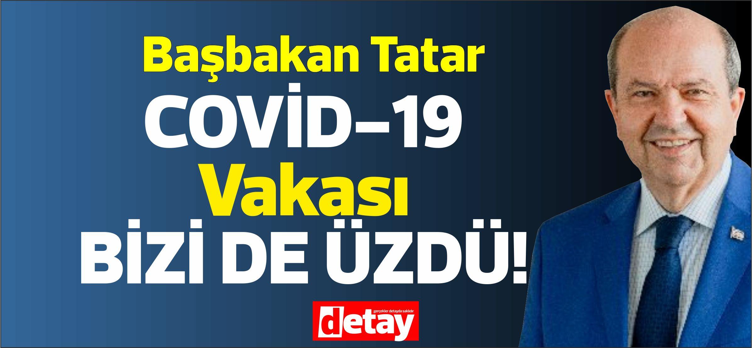 "Başbakan Tatar: ""Bu vaka bizi de üzdü"""