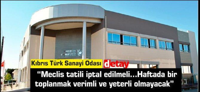 """Kıbrıs Türk Sanayi Odası:""""Meclis tatili iptal edilmeli''"""
