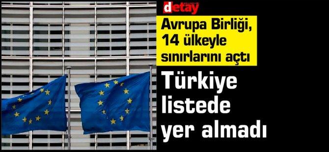 Avrupa Birliği, 14 ülkeyle sınırlarını açtı...Türkiye lisede yok