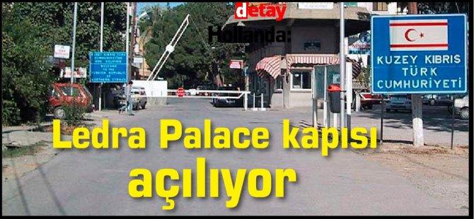 Özersay:Ledra Palace kapısı açılıyor
