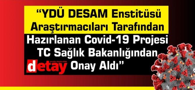 """""""YDÜ'nün Covid-19 Projesi TC Sağlık Bakanlığından Onay Aldı"""""""