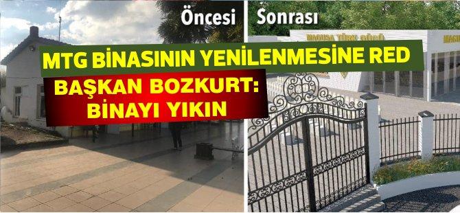 MTG Binasının yenilenmesine red! Başkan Bozkurt:Binayı yıkın