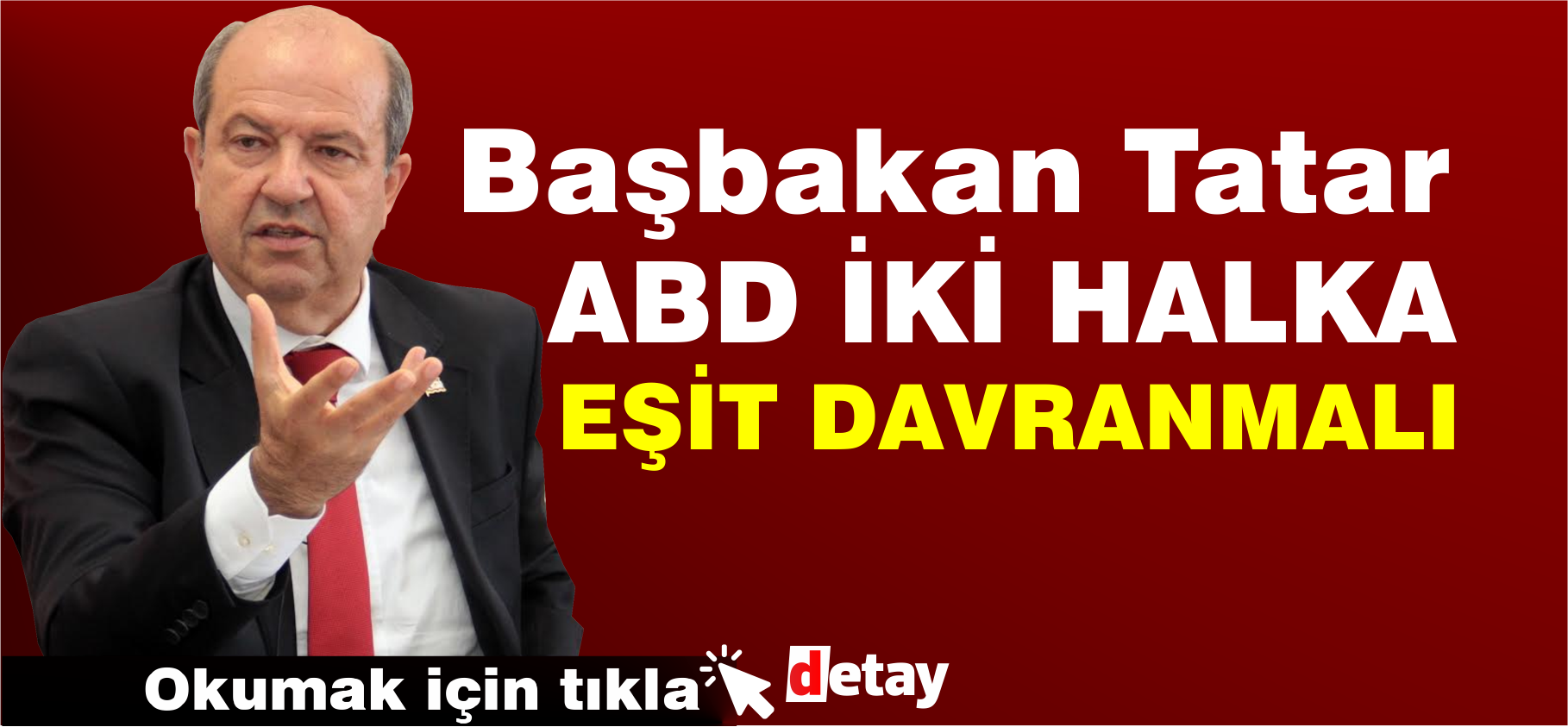 Başbakan Tatar, ABD'yi İki Halka Eşit Davranmaya Çağırdı