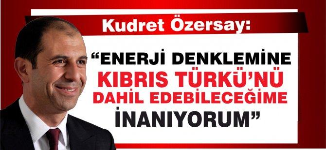 """Özersay: """"Enerji Denklemine Kıbrıs Türkü'nü Dahil Edebileceğime İnanıyorum"""""""