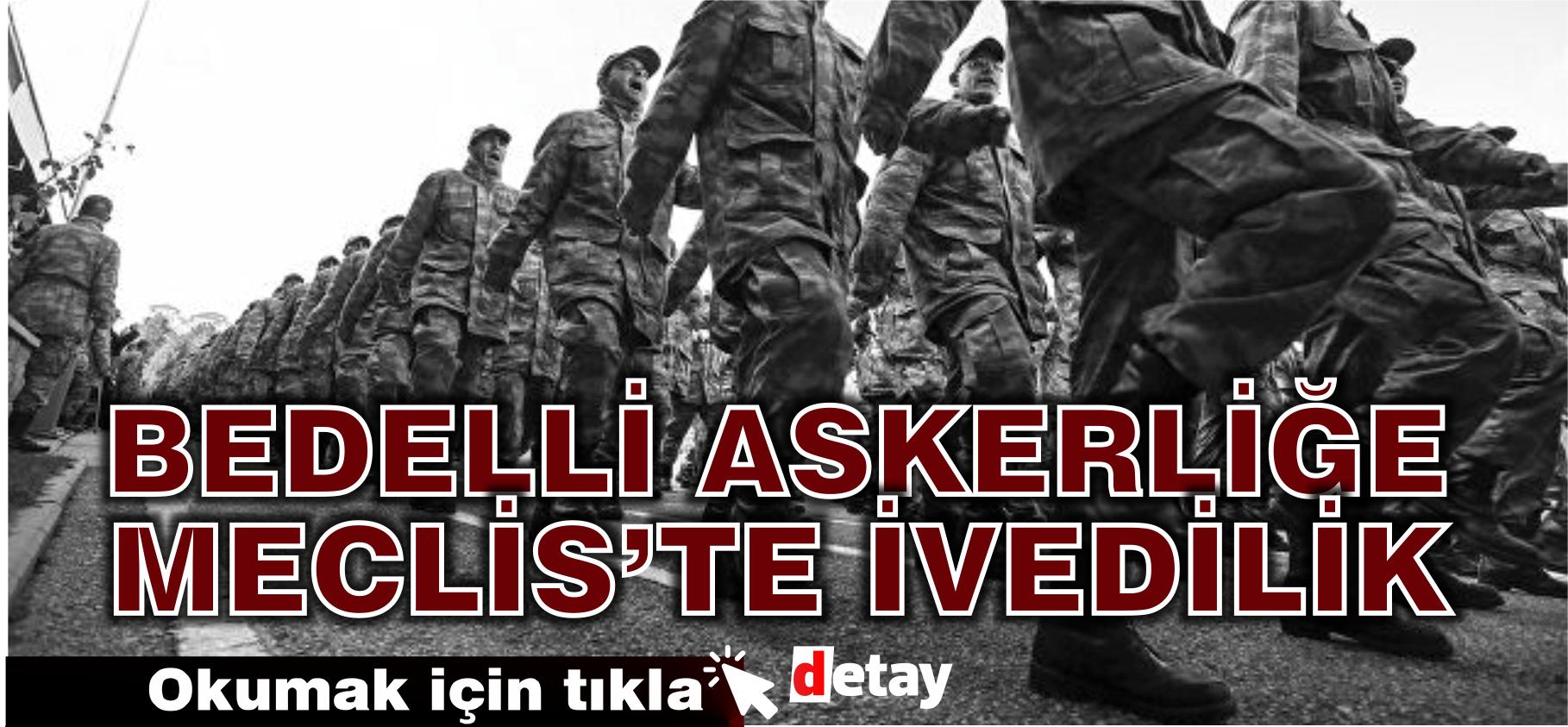 Meclis toplandı: Askerlik (değişiklik) Yasa Tasarısı için ivedilik kararı alındı