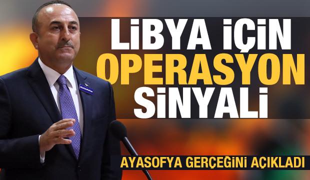 Son dakika: Bakan Çavuşoğlu'ndan Libya için operasyon sinyali! Ayasofya gerçeğini açıkladı