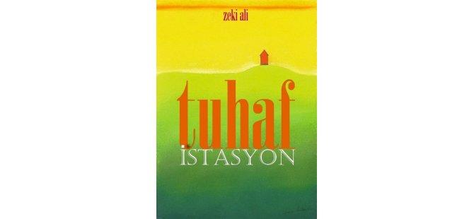 """Şair-yazar Zeki Ali'nin onuncu kitabı """"Tuhaf İstasyon"""" yayınlandı…"""
