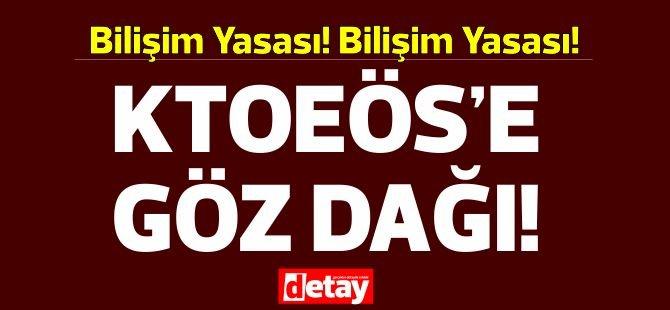 Bilişim Suçları Yasası geçer geçmez KTOEÖS'e gözdağı!!!