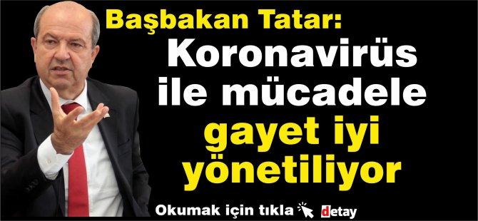 Başbakan Tatar: Koronavirüs ile mücadele gayet iyi yönetiliyor