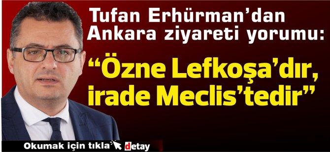 """Erhürman'dan Ankara ziyareti yorumu: """"Özne Lefkoşa'dır, irade Meclis'tedir"""""""