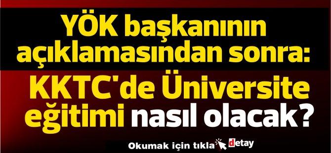 YÖK'ün açıklamasından sonra:KKTC'de Üniversite eğitimi nasıl olacak?