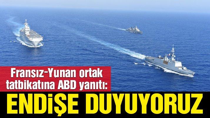Pentagon: Doğu Akdeniz'de Yunanistan-Fransa ortak tatbikatından endişeliyiz