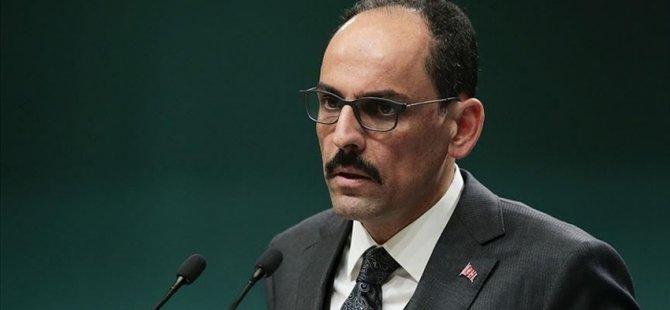 TC Cumhurbaşkanlığı Sözcüsü Kalın, AB'yi Adil Olmaya Çağırdı