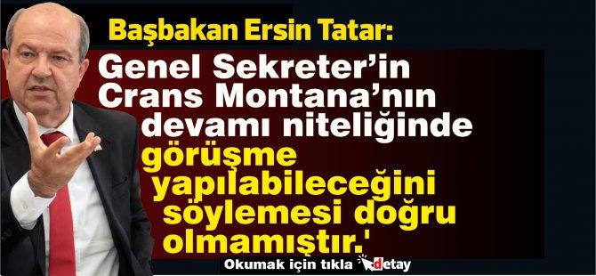 Tatar:Sayın Genel Sekreter'in  görüşme yapılabileceğini söylemesi doğru olmamıştır