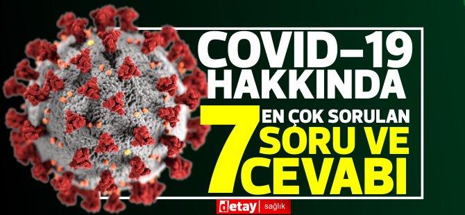 COVID-19 hakkında en çok sorulan 7 soru ve cevabı