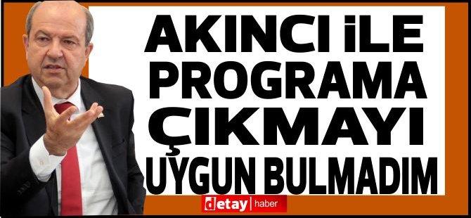 """Ersin Tatar: """"Mustafa Akıncı, Türkiye hakkında hoş olmayan şeyler söyleyecek.''"""