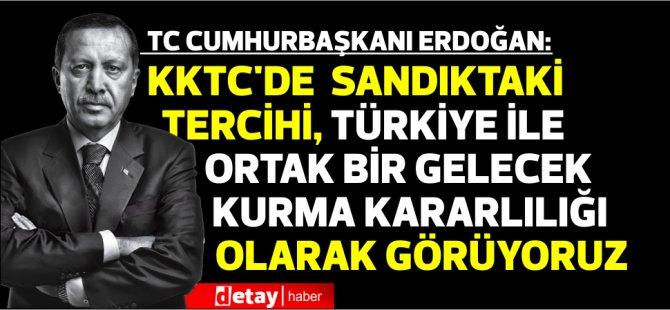 Erdoğan: Türkiye ile birlikte ortak bir gelecek kurma kararlığının nişanesi olarak görüyoruz
