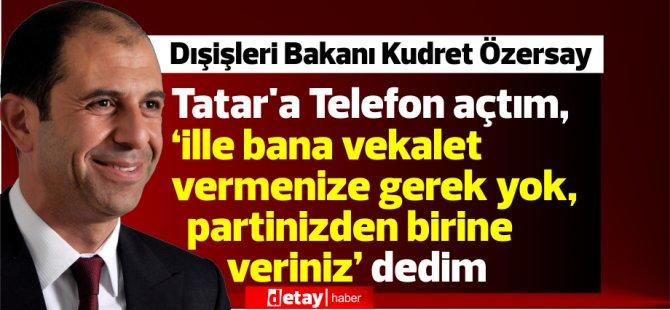 """Özersay:''Sayın Tatar vekalet vermedi. Devlette boşluk oluştu"""""""