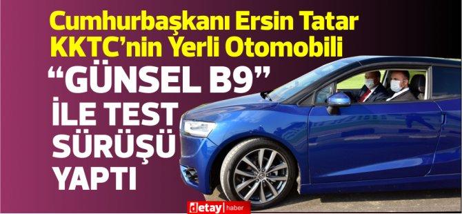 """Tatar """"GÜNSEL B9"""" İle Test Sürüşü Gerçekleştirdi…"""
