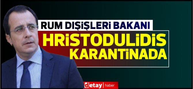 Rum Dışişleri Bakanı Nikos Hristodulidis karantinada