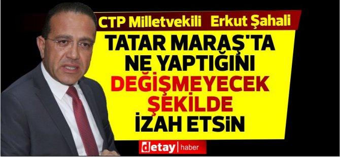 Tatar'ın Maraş'ta ne yaptığını değişmeyecek şekilde son kez izah etmesi gerekli