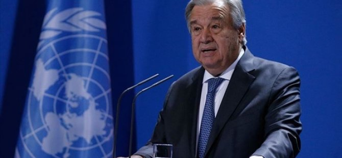 Guterres: Kıbrıs konusunda ilgili tarafları en yakın tarihte toplantıya davet edeceğim