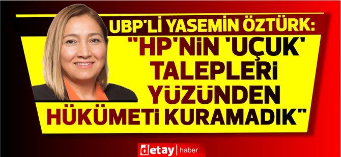 """UBP'li Yasemin Öztürk: """"HP'nin 'uçuk' talepleri yüzünden hükümeti kuramadık"""""""