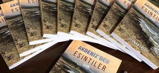 """Teoman Ersöz'ün İlk Şiir Kitabı """"Akdeniz'den Esintiler"""" Yayımlandı"""