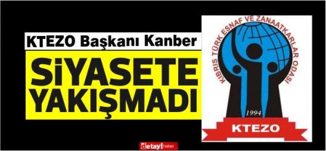 KTEZO Başkanı Mahmut Kanber :Siyasete hiç yakışmadı