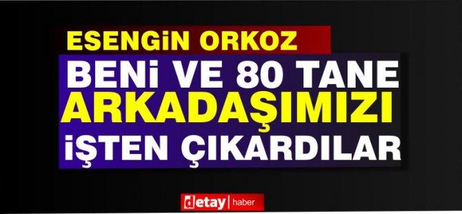 Orkoz:81 kişiyi Covid-19 sebebiyle işten çıkardılar!