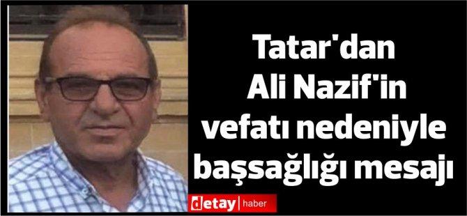 Cumhurbaşkanı Ersin Tatar'dan Nazif için taziye mesajı