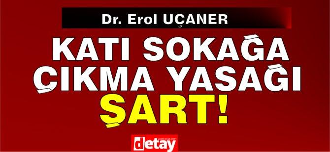 Dr. Erol Uçaner:  Biraz duyarlılık, sistem zorlanıyor