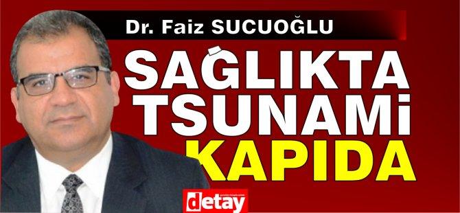 """Sucuoğlu: """"Sağlıkta tsunami kapıda... Radikal önlem şart"""""""