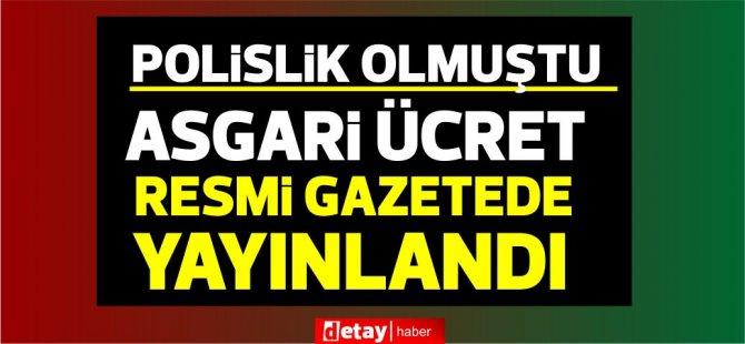 Asgari Ücret  Resmi Gazete'de yayınlandı.