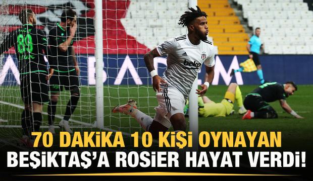 Beşiktaş'a Rosier hayat verdi!