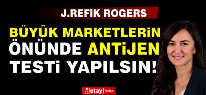 Rogers:''Büyük marketlerin önünde Covid antijen testi yapılsın''