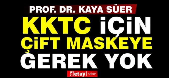 Prof. Dr. Kaya Süer: KKTC'de şu an için çift maskeye gerek yok