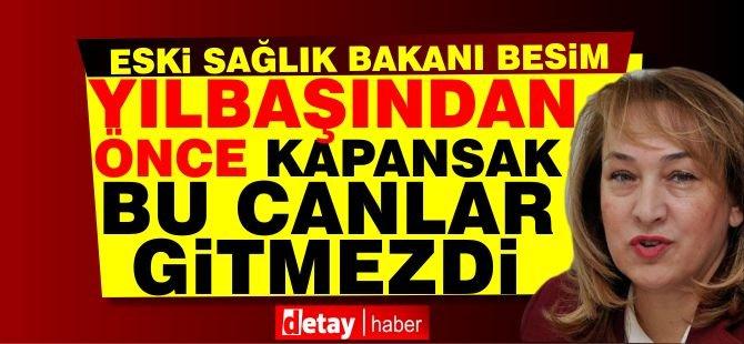 Filiz Besim:''Yılbaşından önce kapansak bu canlar gitmezdi''