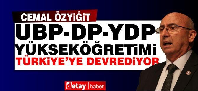 Özyiğit:Hükümet Yükseköğretimi Türkiye'ye devrediyor