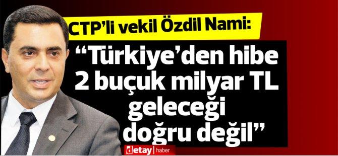 """""""Türkiye'den hibe 2 buçuk milyar TL geleceği doğru değil"""""""