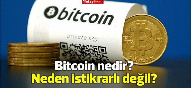 Bitcoin nedir ve neden istikrarlı olamıyor?