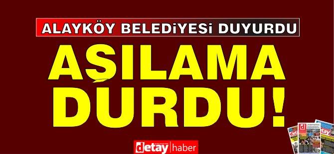Alayköy'de aşılama işlemleri durduruldu!