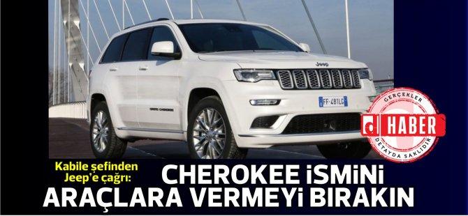 Kabile şefinden Jeep'e çağrı: Cherokee ismini araçlara vermeyi bırakın